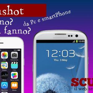 Screenshot | Cosa sono, come si fanno su Android, iPhone e PC